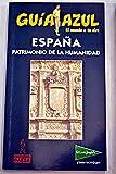 img - for Guia Azul. Lugares de Espana declarados patrimonio de la humanidad book / textbook / text book