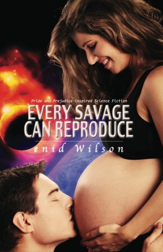 Every Savage Can Reproduce by Enid Wilson