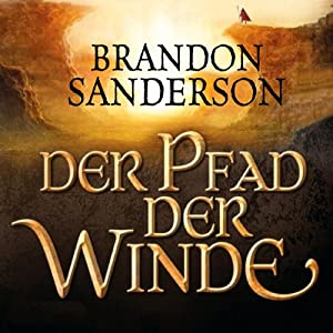 Der Pfad der Winde (Die Sturmlicht-Chroniken 1.2) Audiobook