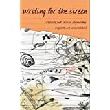 Writing for the Screen: Creative and Critical Approaches (Approaches to Writing)by Craig Batty