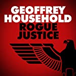 Rogue Justice | Geoffrey Household