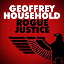 Rogue Justice Audiobook by Geoffrey Household Narrated by Robin Browne