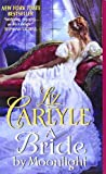 A Bride by Moonlight (Avon Romance) (0062100289) by Carlyle, Liz