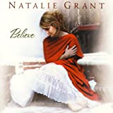 "I Believe (MP3 Music) By Natalie Grant          Buy new: $1.29     Customer Rating:       First tagged ""christmas"" by Michael Thompson"