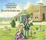 img - for The Cemetery Keepers of Gettysburg book / textbook / text book