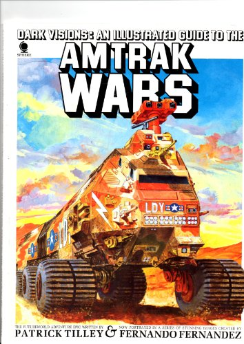 amtrak-warsillustrated-guide-illustrated-guide-to-the-amtrak-wars