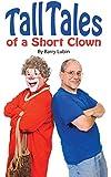 Tall Tales of A Short Clown
