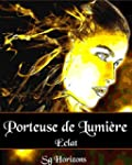 Porteuse de Lumi�re 2. �clat