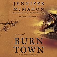 Burntown: A Novel Audiobook by Jennifer McMahon Narrated by Abby Craden