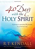 img - for 40 Days With the Holy Spirit: A Journey to Experience His Presence in a Fresh New Way book / textbook / text book