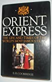 img - for Orient Express - The Life And Times of the World's Most Famous Train book / textbook / text book
