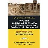 Volney: Las Ruinas De Palmira o Meditaciones Sobre Las Revoluciones De Los Imperios, Colección La Crítica Literaria...