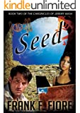 SEED - Book Two (Chronicles of Jeremy Nash 2)
