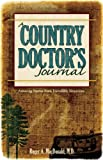img - for A Country Doctor's Journal: Amazing Stories from Incredible Situations book / textbook / text book