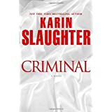Criminal: A Novel (Will Trent) ~ Karin Slaughter