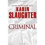 Criminal: A Novel (Will Trent) ~ Karin Slaughter