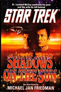 SHADOWS ON THE SUN (STAR TREK) [DR. LEONARD MCCOY CONFRONTS HIS PAST AND THE WIFE HE LEFT BEHIND] BY MICHAEL... by MICHAEL JAN FRIEDMAN
