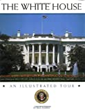 The White House: An Illustrated Tour