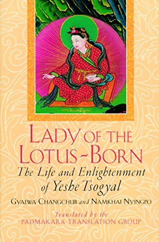 Lady of the Lotus-Born: The Life and Enlightenment of Yeshe Tsogyal