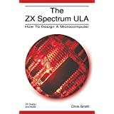 The ZX Spectrum Ula: How to Design a Microcomputer (ZX Design Retro Computer)by Christopher David Smith