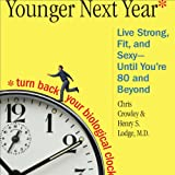 img - for Younger Next Year: A Guide to Living Like 50 Until You're 80 and Beyond book / textbook / text book