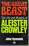Great Beast: Sinister Life of Aleister Crowley