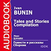 Tales and Stories Compilation | [Ivan Bunin]