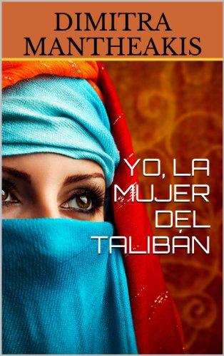Yo, La Mujer Del Talibán por Mantheakis, Dimitra