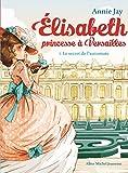 """Afficher """"Elisabeth princesse à Versailles n° 1 Le Secret de l'automate"""""""