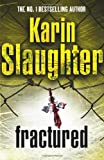 Karin Slaughter Fractured