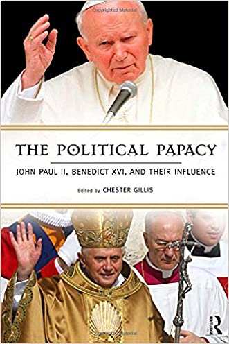 The Political Papacy: John Paul II, Benedictine XVI And Their Influence