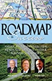 Roadmap to Success: America's Top Intellectual Minds Map Out Successful Business Strategies (1600132960) by Don Maruska
