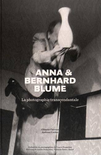 Anna & Bernhard Blume - La Photographie Transcendantale