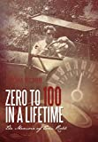 img - for Zero to 100 in a Lifetime: The Memoir of Tom Robb book / textbook / text book