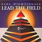 Lead the Field Hörbuch von Earl Nightingale Gesprochen von: Earl Nightingale