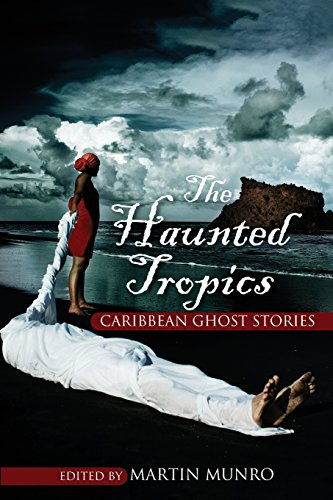 the-haunted-tropics-caribbean-ghost-stories