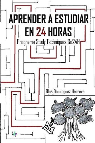Aprender a estudiar en 24 horas: Study Techniques Go24H  [Dominguez Herrera, Blas] (Tapa Blanda)