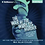 The War of the Worlds Murder: Disaster Series (       UNABRIDGED) by Max Allan Collins Narrated by Dan John Miller