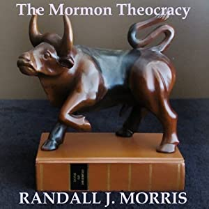 The Mormon Theocracy | [Randall Morris]