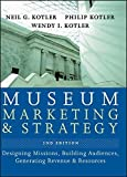 img - for Museum Marketing and Strategy: Designing Missions, Building Audiences, Generating Revenue and Resources 2nd edition by Kotler, Neil G., Kotler, Philip, Kotler, Wendy I. (2008) Hardcover book / textbook / text book