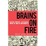 Brains on Fire: Igniting Powerful, Sustainable, Word of Mouth Movements ~ Spike Jones