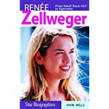Renee Zellweger: From Samll Town Girl to Superstar (Snap Books: Star Biographies)