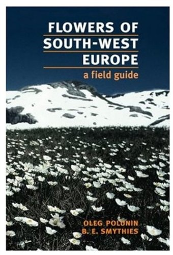 FLOWERS OF SOUTH-WEST EUROPE: A Field Guide (Oxford Paperbacks)
