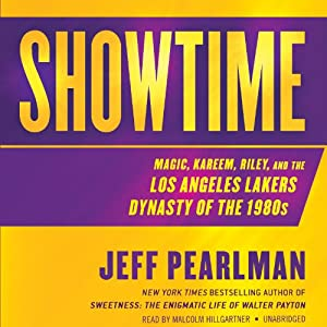 Showtime: Magic, Kareem, Riley, and the Los Angeles Lakers Dynasty of the 1980s | [Jeff Pearlman]