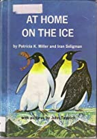 At home on the ice by Patricia K. ;Seligman…