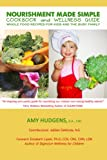 img - for Nourishment Made Simple Cookbook and Wellness Guide book / textbook / text book