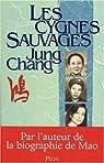 Les cygnes sauvages : Les M�moires d'une famille chinoise de l'Empire c�leste � Tian'an-men par Jung