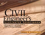 Civil Engineer's Illustrated Sourcebook (0071376070) by Robert O. Parmley