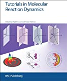 img - for Tutorials in Molecular Reaction Dynamics book / textbook / text book