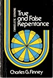 True and False Repentance (0825426170) by Finney, Charles G.